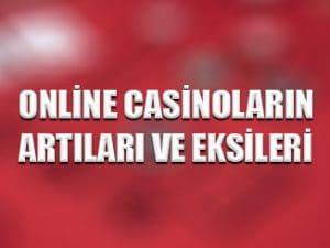 Online casinoların artıları ve eksileri