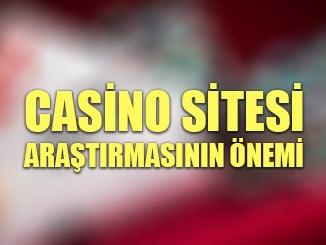 Casino sitesi araştırmasının önemi