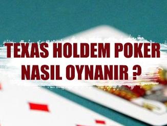 teksas holdem poker oyunu nasıl oynanır, kuralları nelerdir ? Tüm detaylarıyla yazımızda açıkladık.
