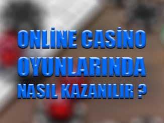 Online casino oyunlarında nasıl kazanılır ?